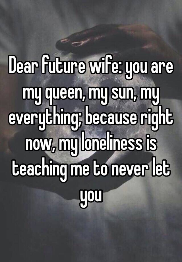 Dear Future Wife You Are My Queen My Sun My Everything