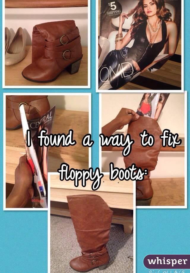 I found a way to fix floppy boots: