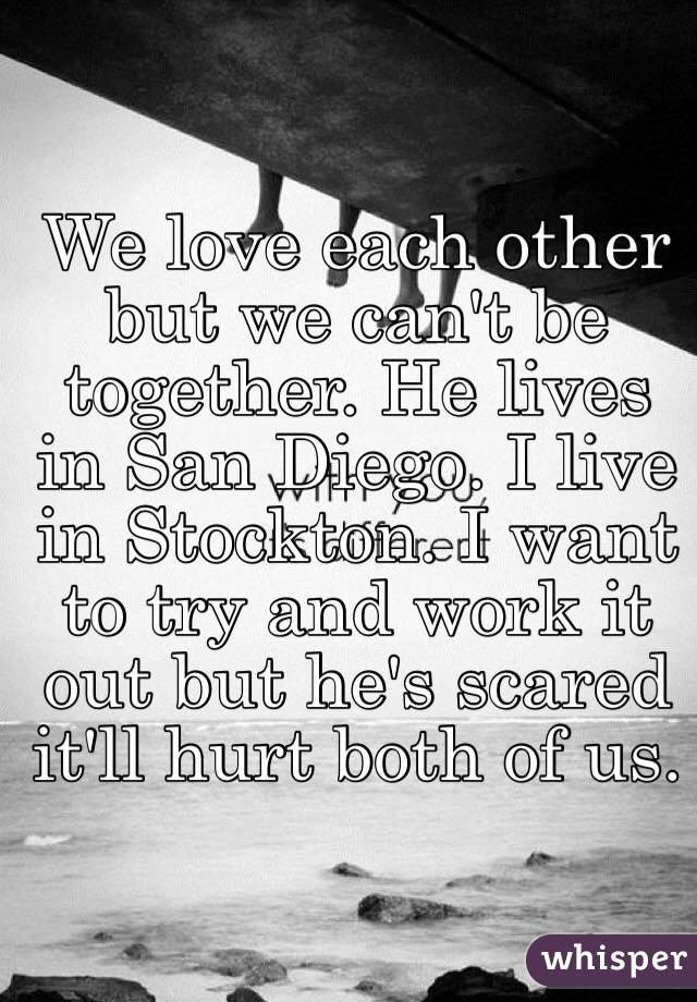 We Love Each Other: We Love Each Other But We Can't Be Together. He Lives In