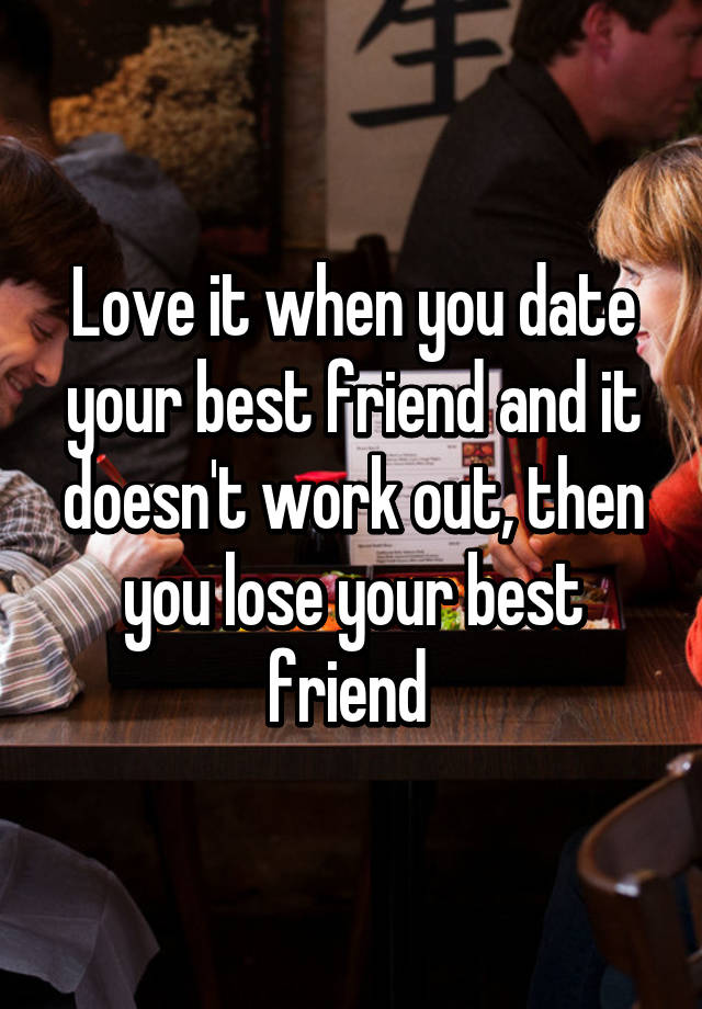 Dating ur best friend