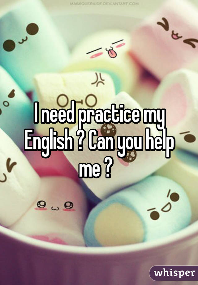 Can you help my English?