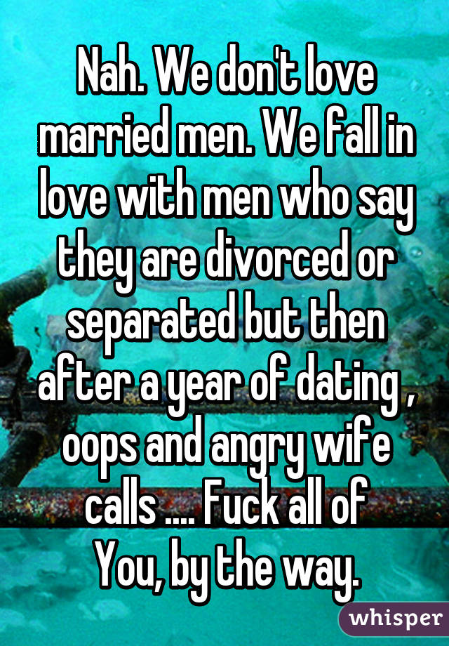 Dating a man separated but not divorced 3