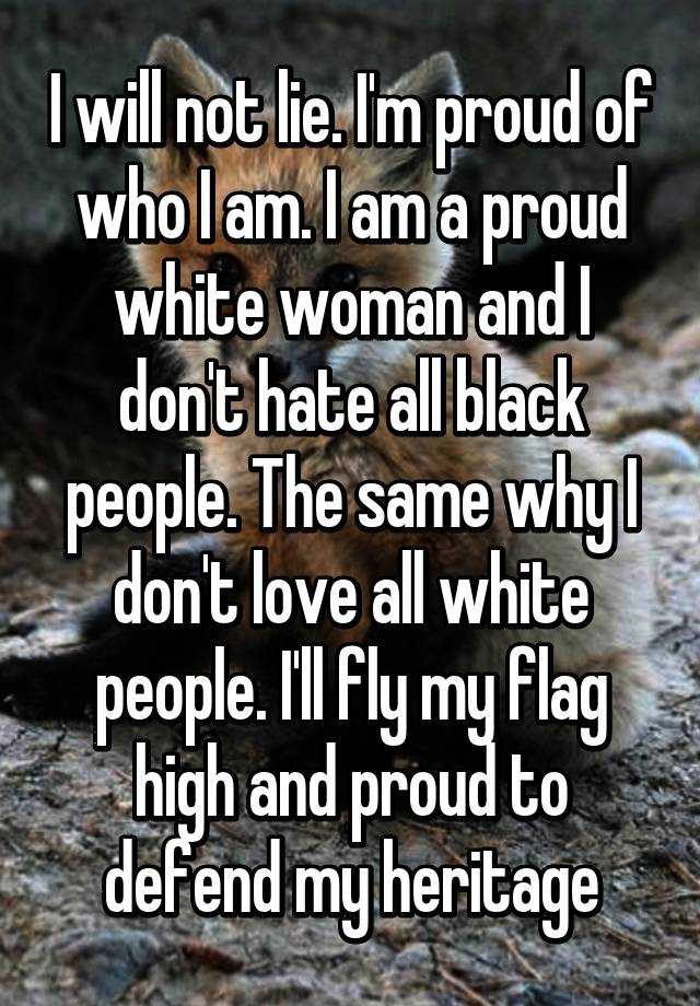 why i am proud to be Best answer: i am proud of my country because of the heritage that we come from because that we were a grand experiment that never should have worked.
