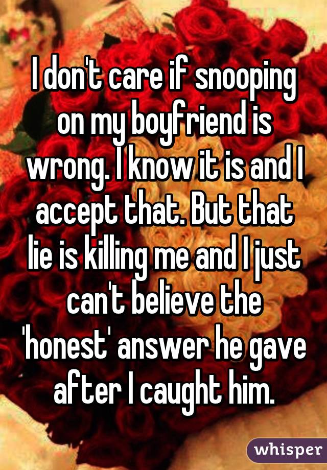 Boyfriend is snooping?