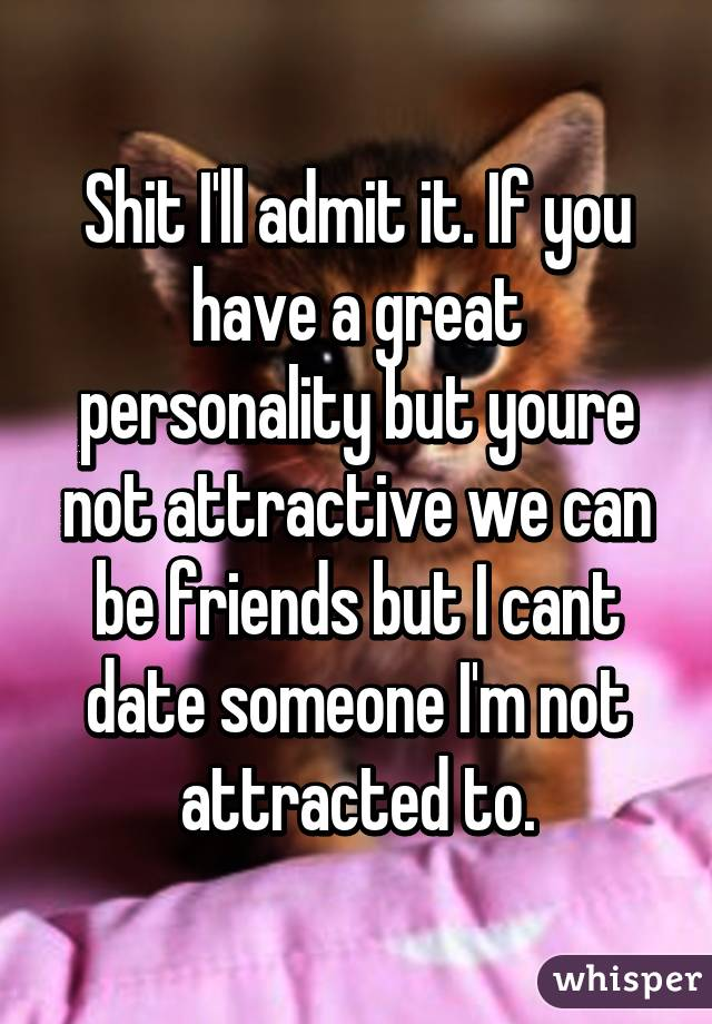 Dating a guy your not attracted to