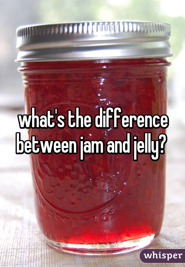 what the difference between jam and jelly yahoo dating