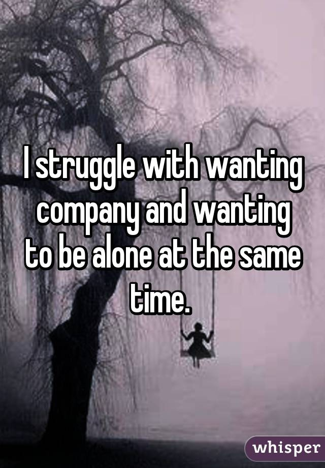 Image result for wanting to be alone