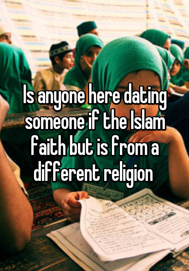 Dating a person with a different religion