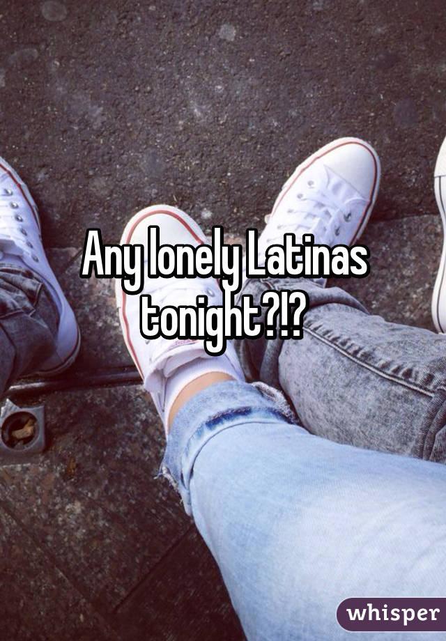 lonely latinas