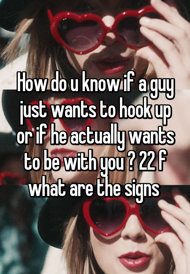how do you know if a guy wants to hook up with you