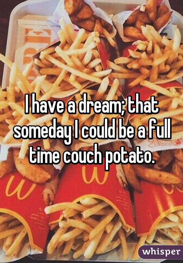 i Have a Dream That Someday i
