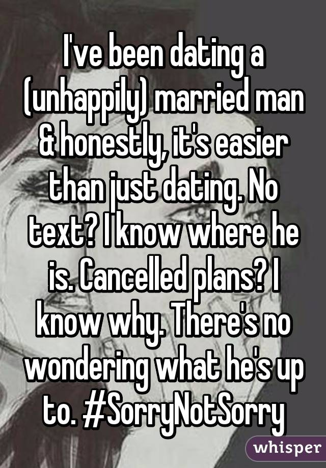 I've been dating a (unhappily) married man & honestly, it's easier ...