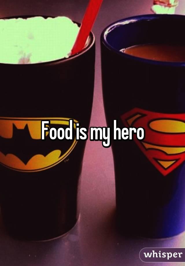 Food is my hero