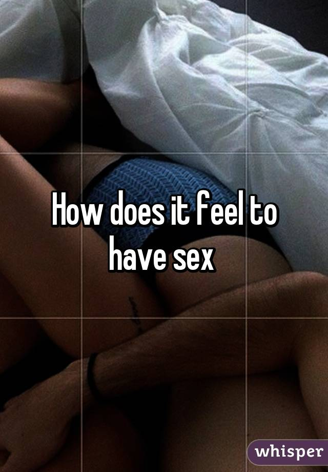 how to feel for sex