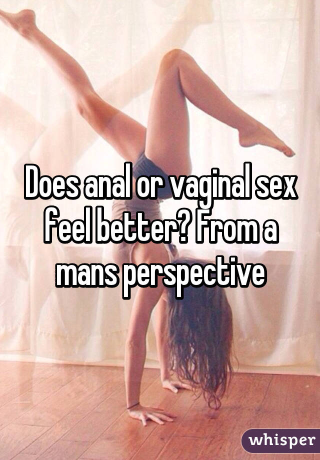 Does anal feel better