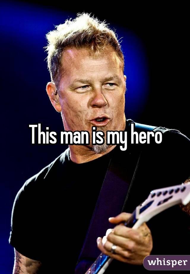 This man is my hero