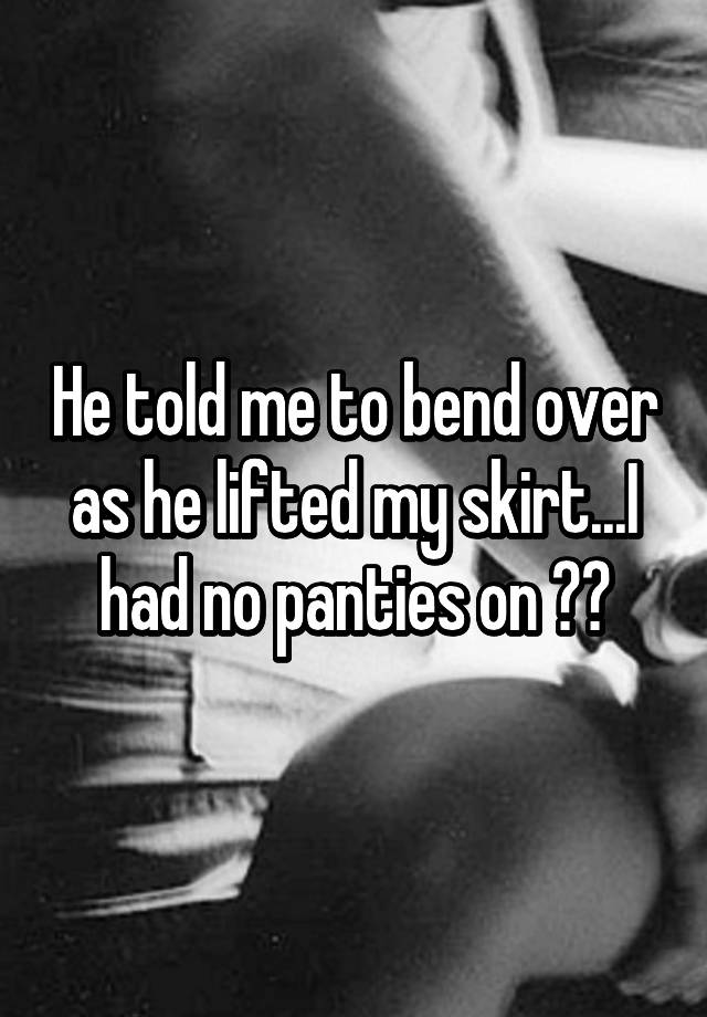 He Lifted My Skirt 98