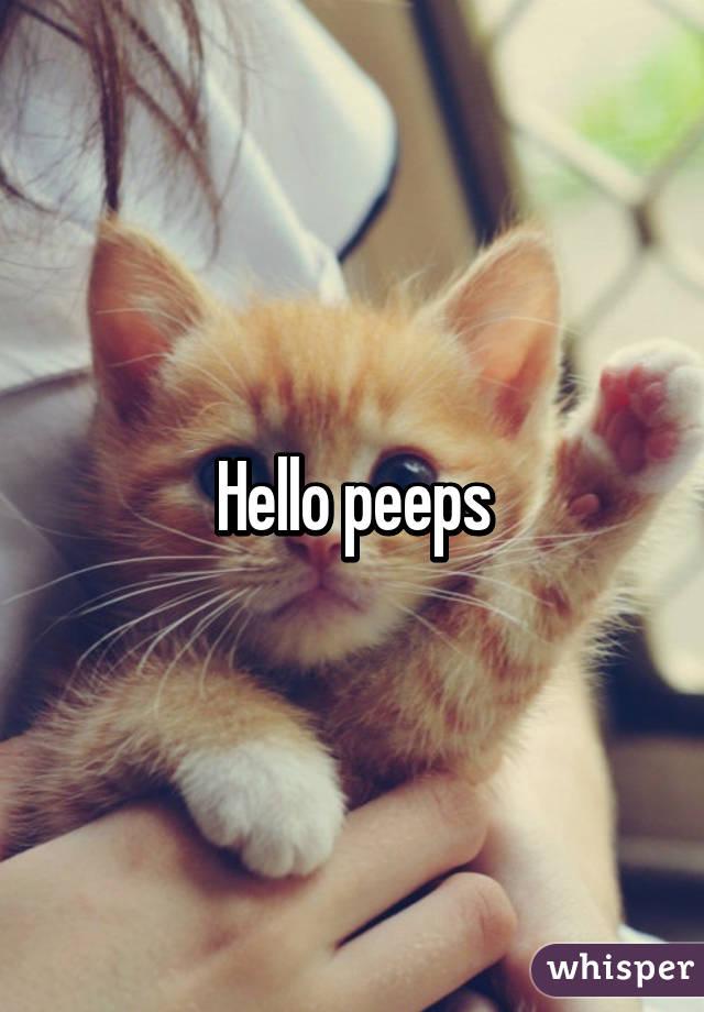 Hello peeps?