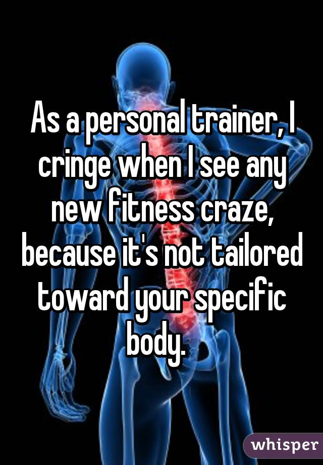 As a personal trainer, I cringe when I see any new fitness craze, becauseit