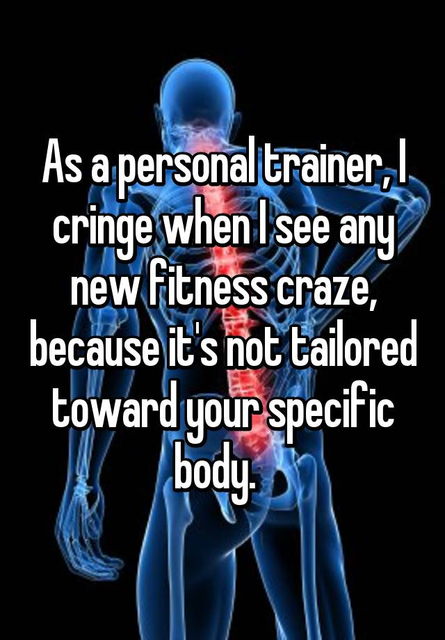 As a personal trainer, I cringe when I see any new fitness craze, because it