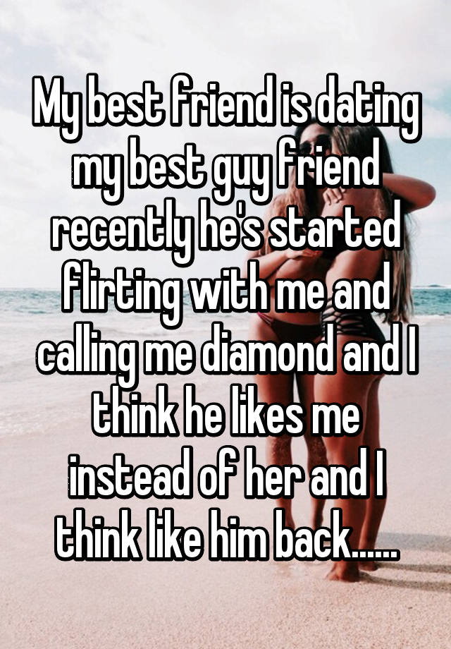 Two of your best friends dating
