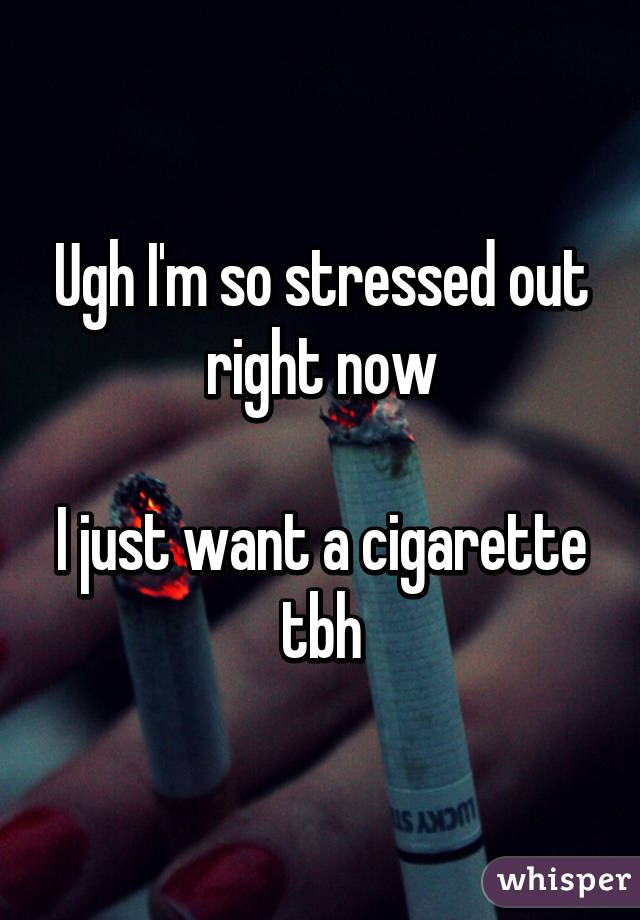 I'm really stressed out right now!?