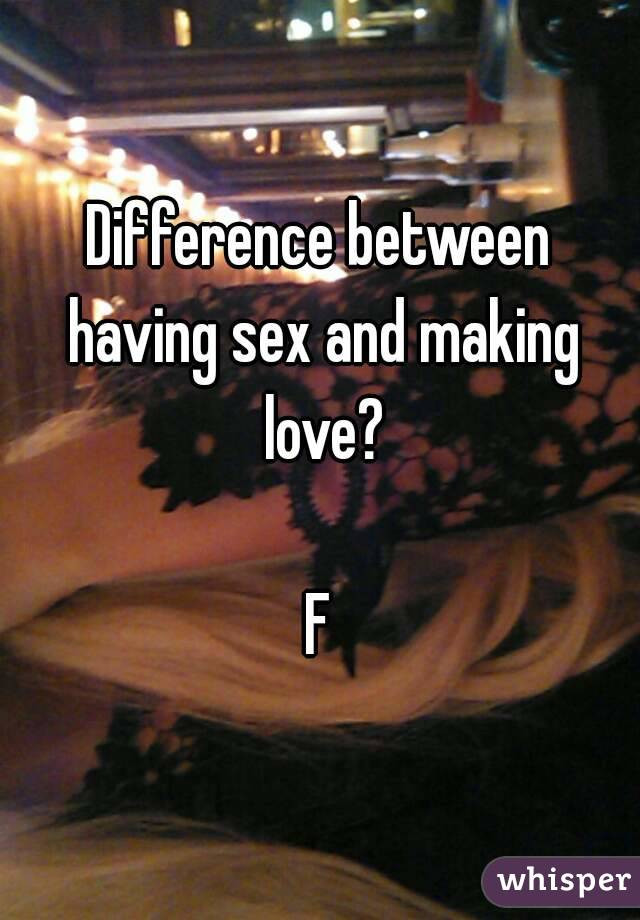Difference between having sex and making love