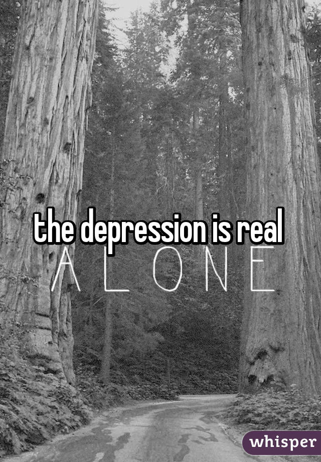 the depression is real