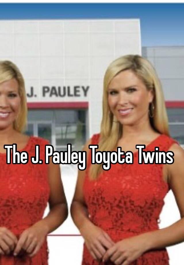 The J Pauley Toyota Twins