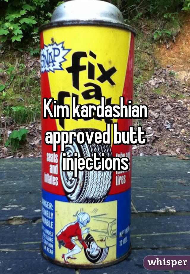 Kim kardashian approved butt injections