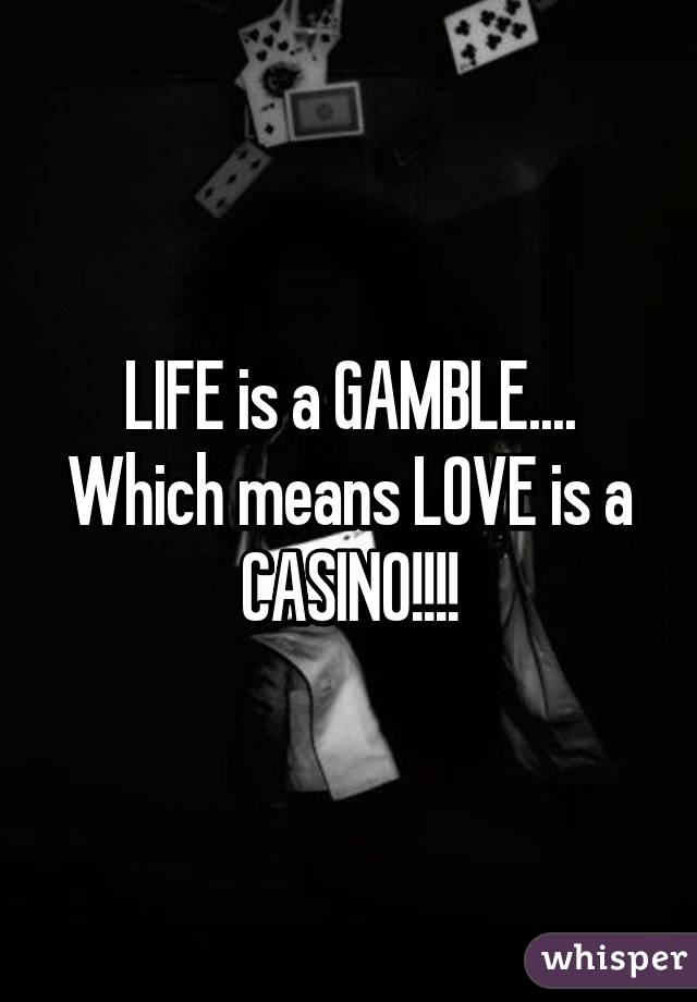 Love Is A Gamble Quotes
