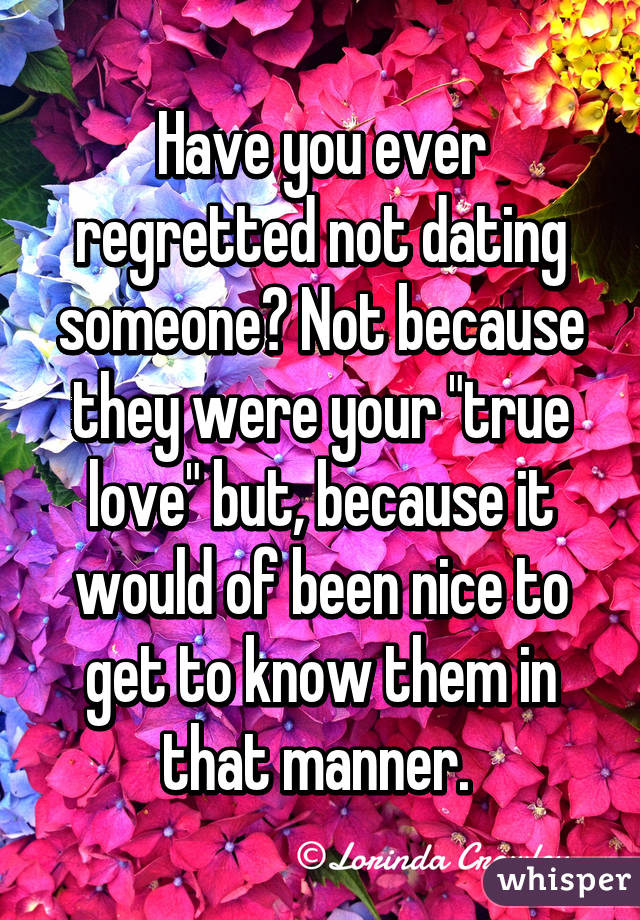 Ever Regret Have You Ever Regretted Not