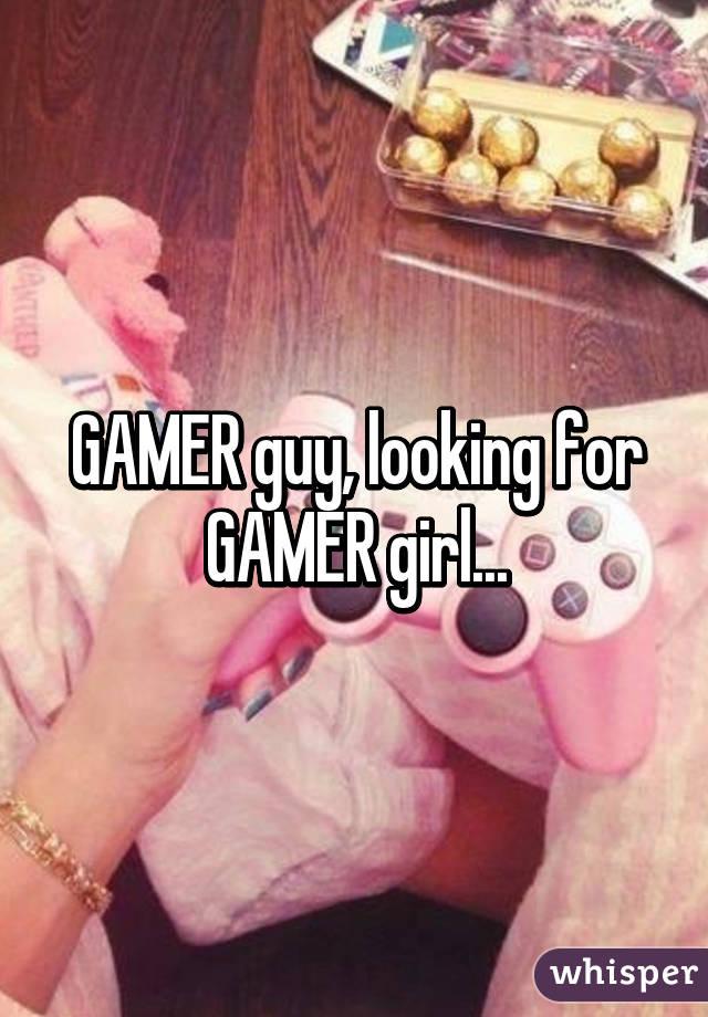 Good Guy Gamer Gamer Guy Looking For Gamer