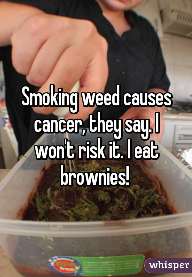 Why do people think that weed causes cancer?