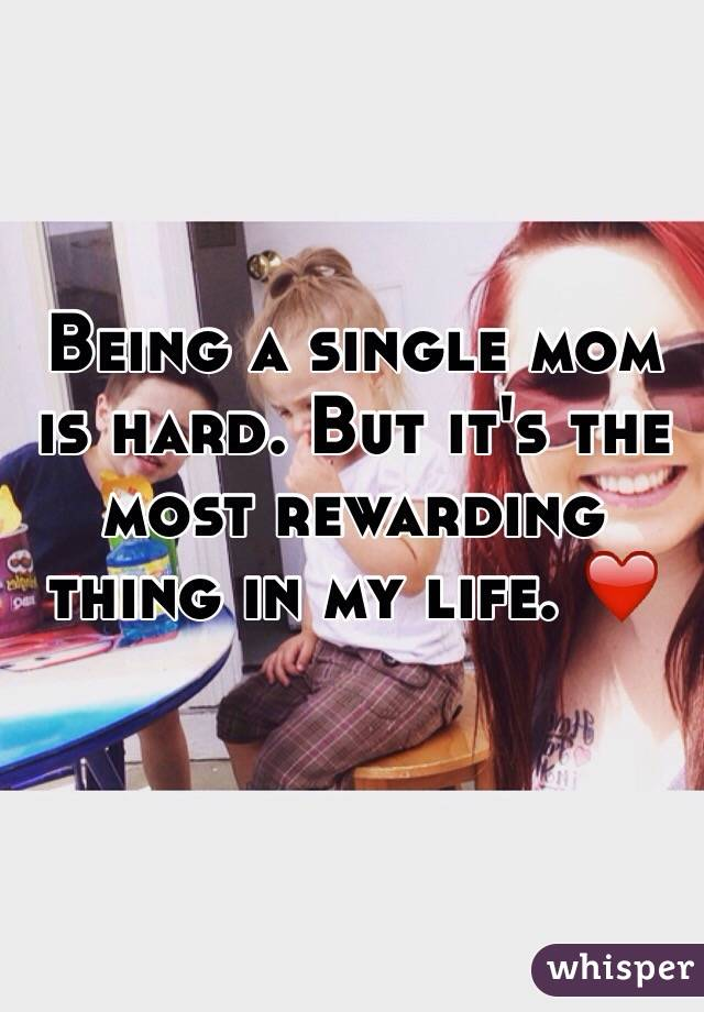 Being a single mom is hard. But it's the most rewarding thing in my life. ❤️