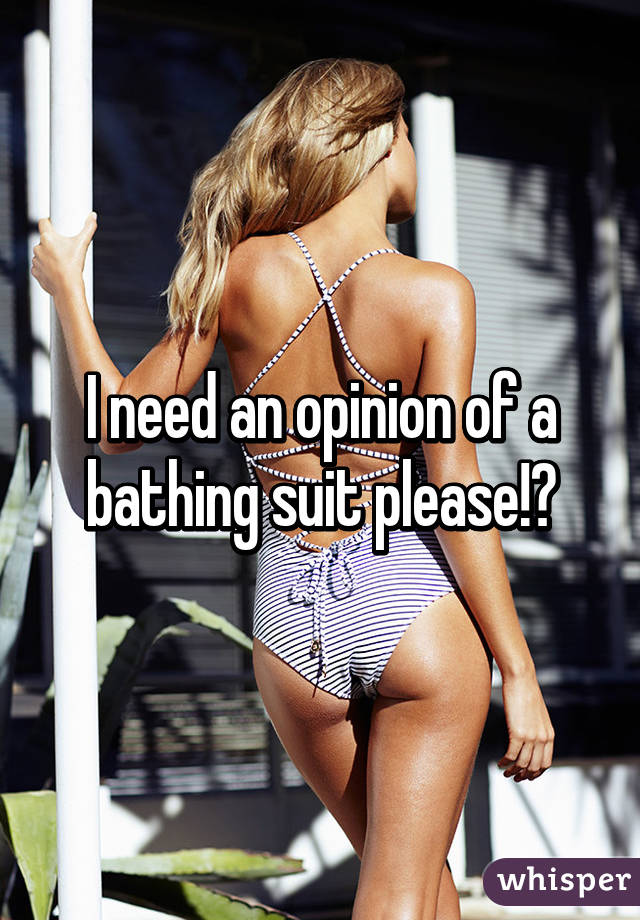 I need an opinion of a bathing suit please!😅