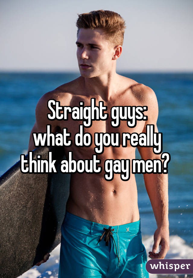 What Do Straight Guys Think About Gay Guys? 2