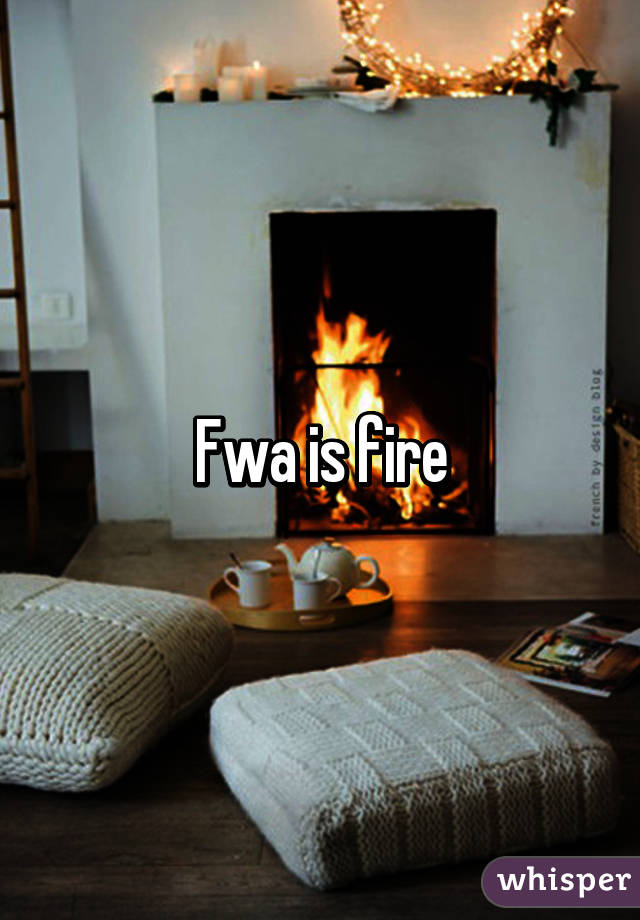 Fwa is fire