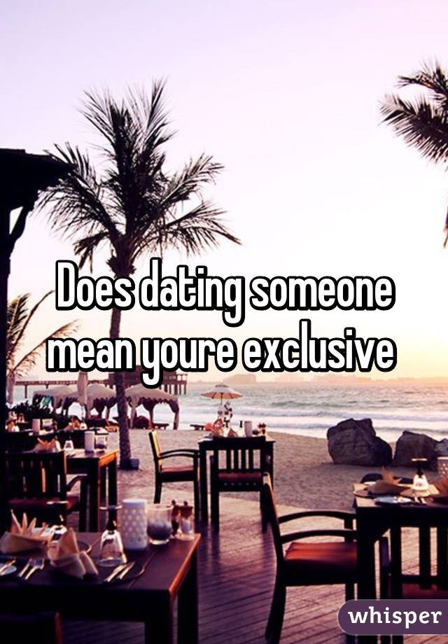 what does dating someone mean