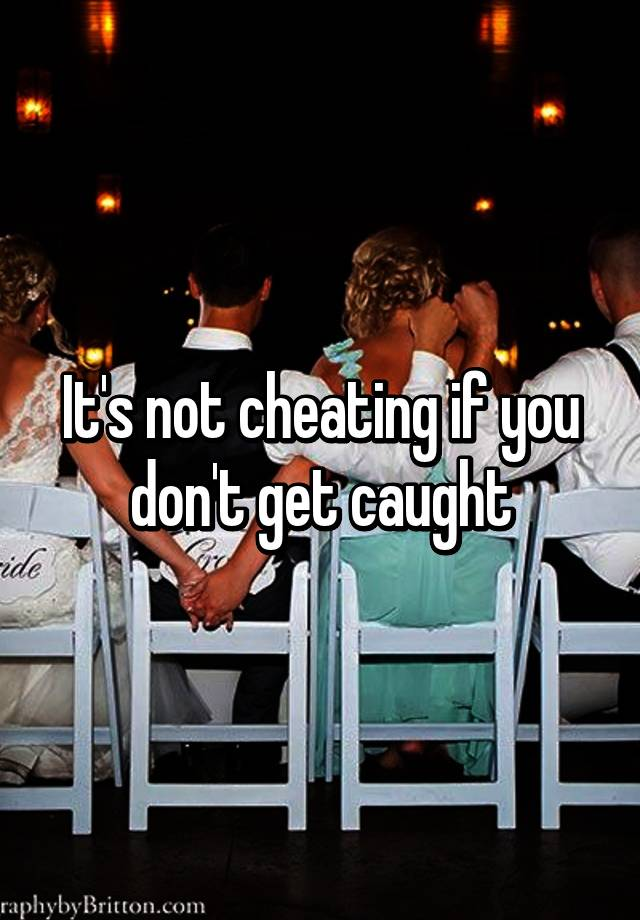 Its not cheating if its in the ass