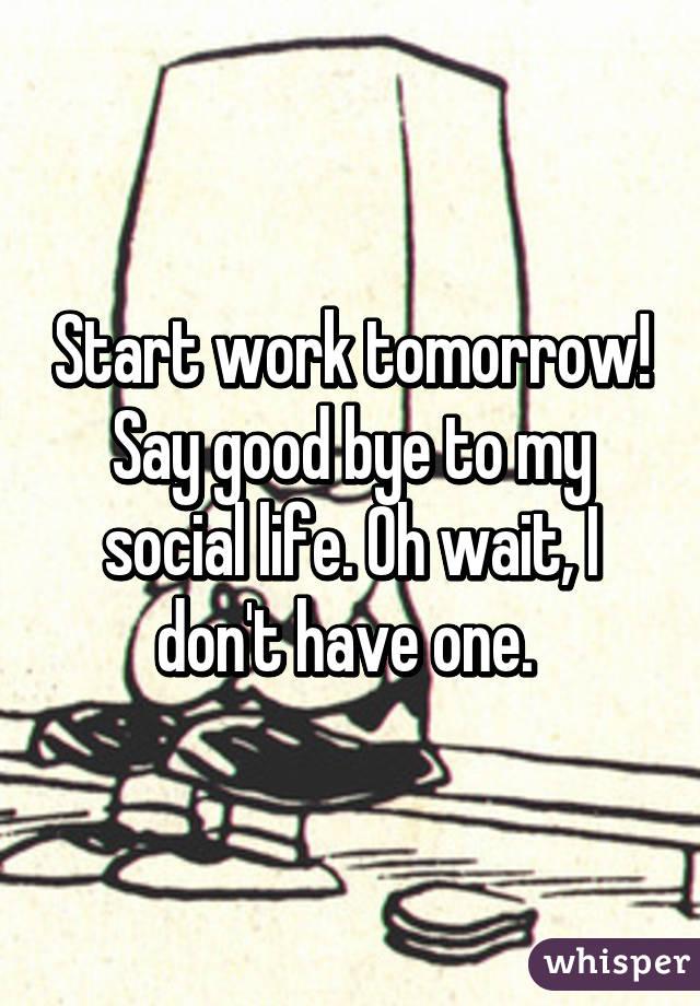 Start Work Tomorrow Say Good