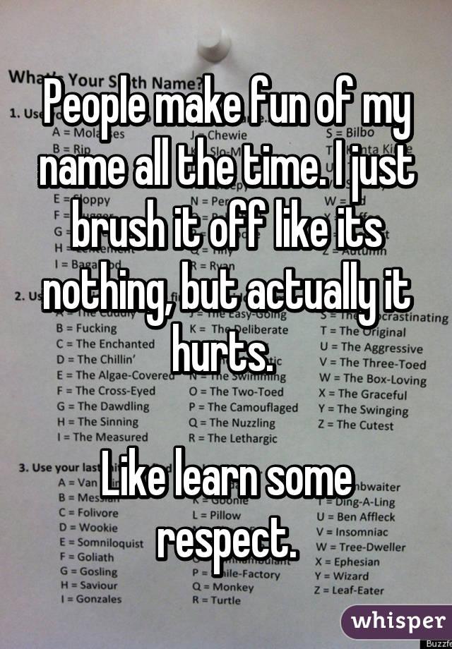 Names Make Fun of People Make Fun of my Name All
