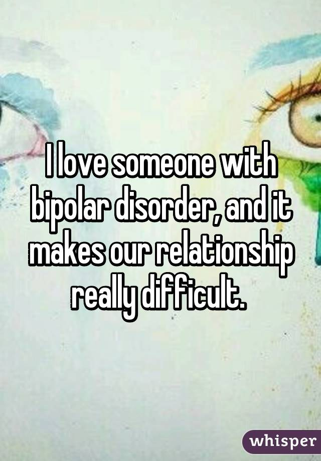 Signs of dating someone who is bipolar