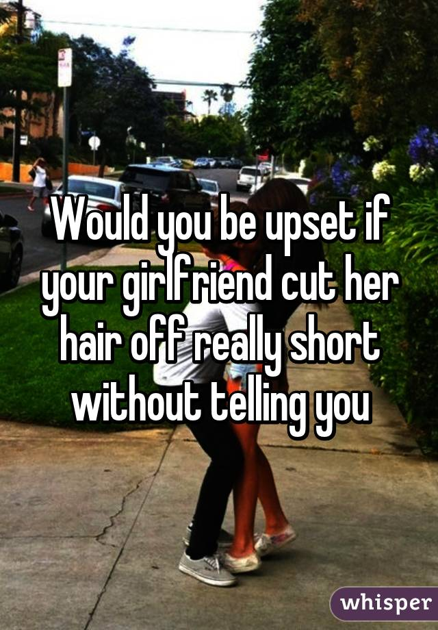 Would you be upset if...?