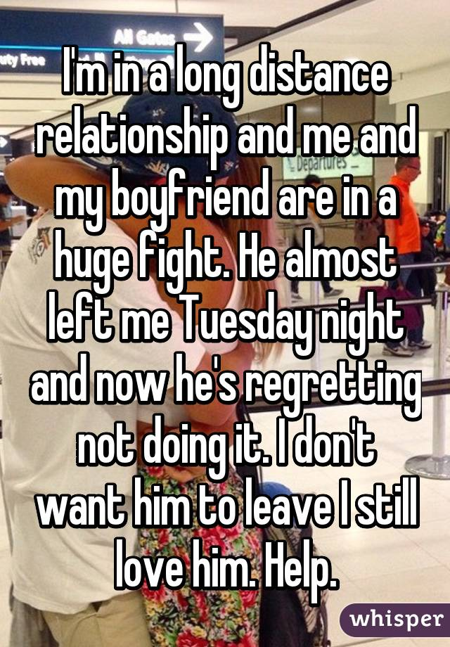 I just had a huge fight with my boyfriend?? help me??