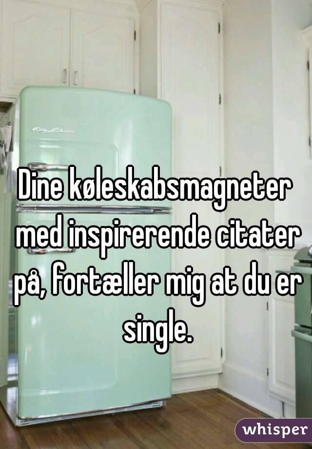 køleskabsmagneter med citater Dine køleskabsmagneter med inspirerende citater på, fortæller mig  køleskabsmagneter med citater