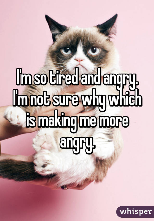 Image result for tired and angry