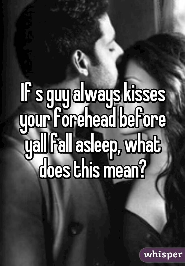 What It Means When A Guy Kisses Your Forehead