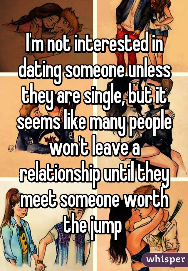 Dating someone youre not interested in