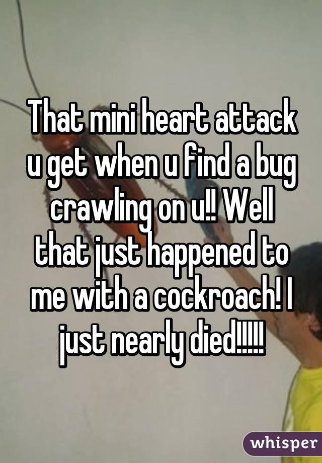 That Mini Heart Attack u Get